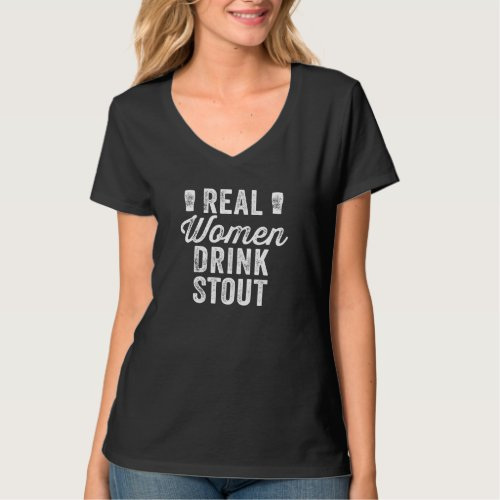 Real Women Drink Stout T_shirt