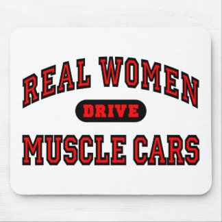 Real Women Drive Muscle Cars Mouse Pad