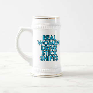 Real women drive stick shifts beer stein