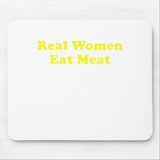 Real Women Eat Meat Mouse Pad