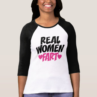 Real Women Fart T-shirts