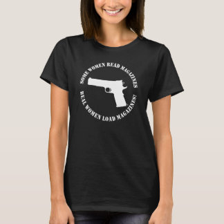 Real Women Load Magazines T-shirt