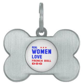 Real women love French bulldog. Pet ID Tags