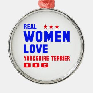 Real women love Yorkshire Terrier dog Metal Ornament