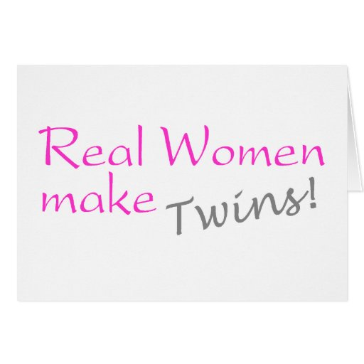 Real Women Make Twins Card