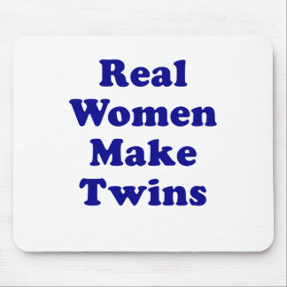 Real Women Make Twins Mouse Pad