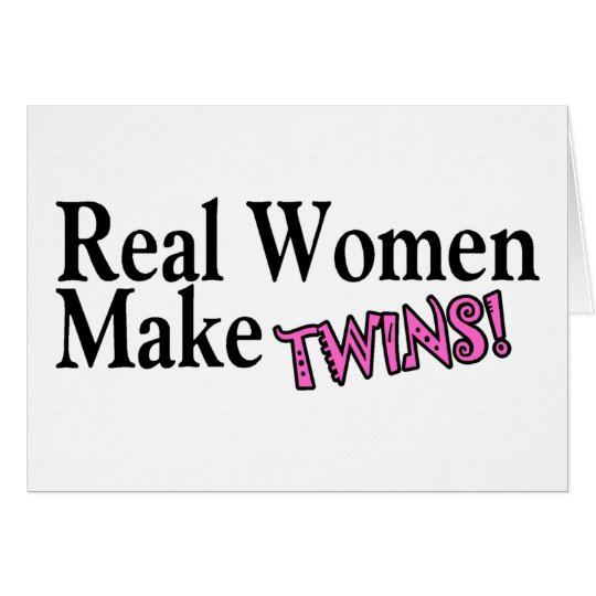 Real Women Make Twins Pink Card