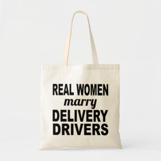 Real Women Marry Delivery Drivers Budget Tote Bag