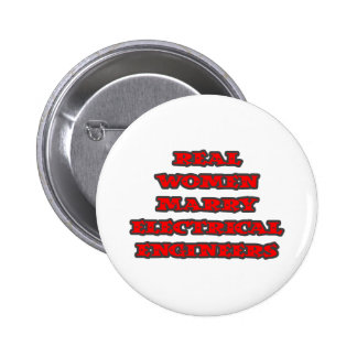 Real Women Marry Electrical Engineers Button
