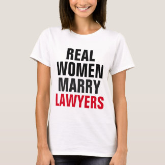 Real Women Marry Lawyers T-Shirt