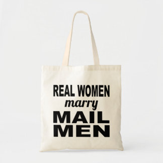 Real Women Marry Mail Men Budget Tote Bag
