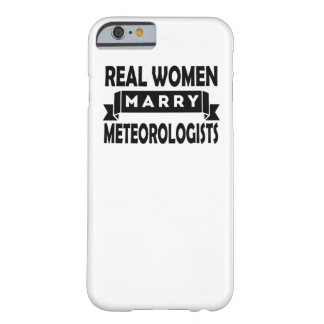 Real Women Marry Meteorologists Barely There iPhone 6 Case