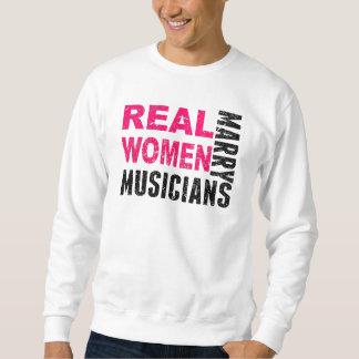 Real Women Marry Musicians Sweatshirt