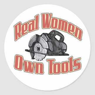 Real women own tools classic round sticker