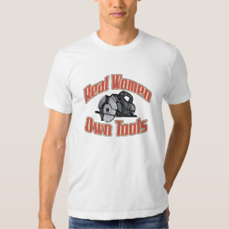 Real women own tools t shirt