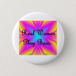 Real Women Play Bass Button