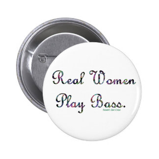 Real Women Play Bass 2 Inch Round Button