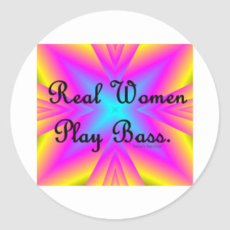 Real Women Play Bass Classic Round Sticker