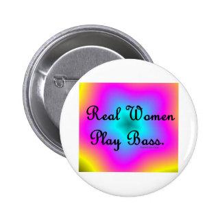 Real Women Play Bass Pinback Button