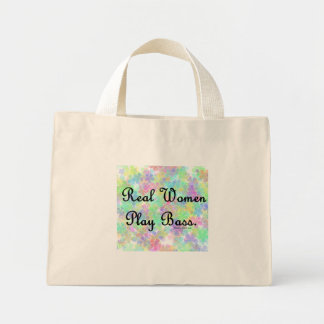 "'Real Women Play Bass""  Support the  bass player! Mini Tote Bag"