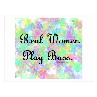 "'Real Women Play Bass""  Support the  bass player! Postcard"