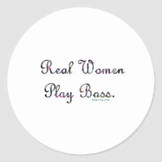 Real women play bass text design, quilted. classic round sticker
