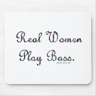 Real women play bass text design, quilted. mouse pad
