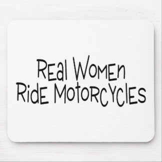 Real Women Ride Motorcycles Mouse Pad