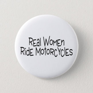 Real Women Ride Motorcycles Pinback Button