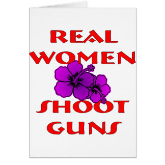 Real Women Shoot Guns Card
