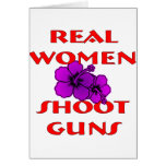 Real Women Shoot Guns Greeting Card