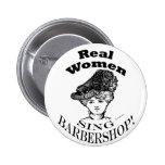 Real Women Sing Barbershop Pinback Button