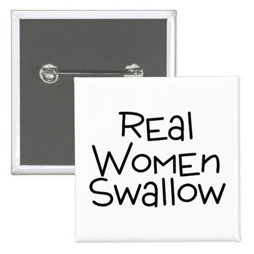 Real Women Swallow Buttons