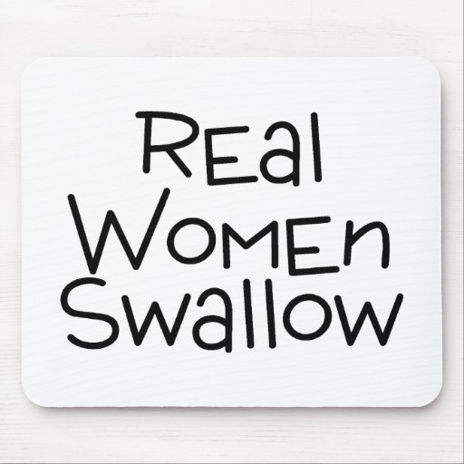 Real Women Swallow Mouse Pad