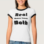 Real Women Teach Math Shirts