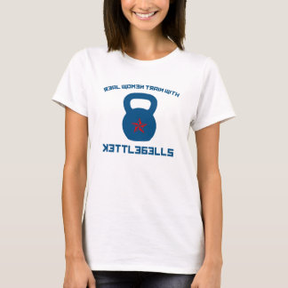 Real Women Train With Kettlebells T-Shirt