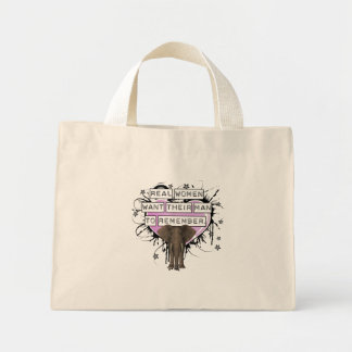 Real Women Want Their Man To Remember Mini Tote Bag
