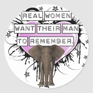 Real Women Want Their Man To Remember Round Sticker