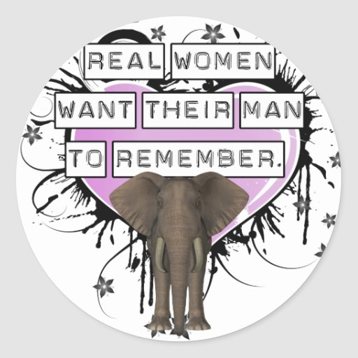 Real Women Want Their Man To Remember Classic Round Sticker