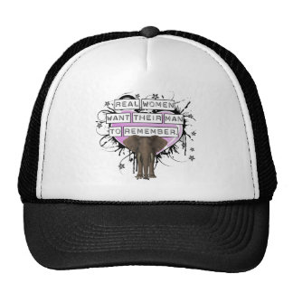 Real Women Want Their Man To Remember Trucker Hat