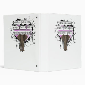 Real Women Want Their Man To Remember Vinyl Binder