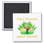 Real Women watch football Fridge Magnet