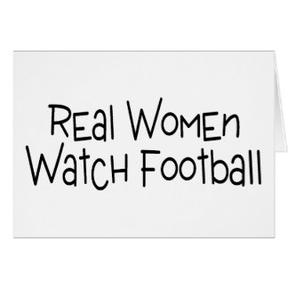Real Women Watch Football Greeting Card