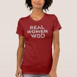 Real Women WOD Tshirts