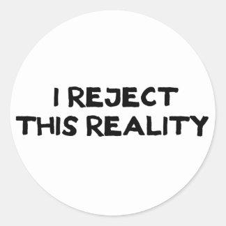 Realidad del rechazo pegatina redonda