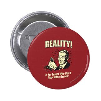 Realidad: Para los perdedores Pin Redondo 5 Cm