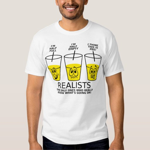 Realist Cup Funny T-shirt