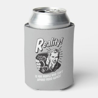 Reality: Can't Afford Video Games Can Cooler