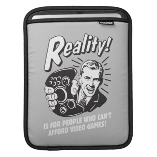 Reality: Can't Afford Video Games iPad Sleeve