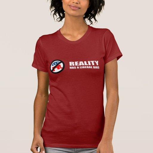 Reality has a liberal bias t-shirts